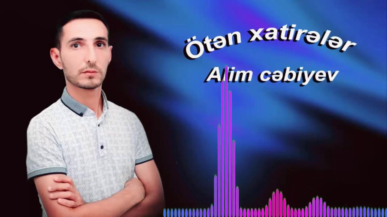 Alim Cəbiyev - Ötən xatirələr (Yeni 2020)