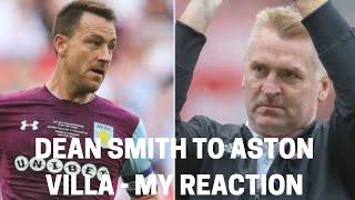 Dean Smith to Aston Villa - My Reaction