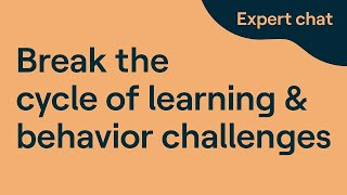 Breaking the Cycle of Learning and Behavior Challenges