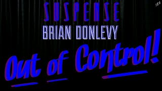"""BRIAN DONLEVY Seeks murderer that's """"Out of Control!"""" • SUSPENSE Best Episodes"""