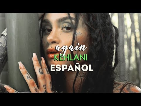 Kehlani // Again [Traducida al español]