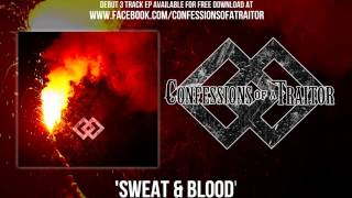 "Confessions of a Traitor- ""Sweat & Blood"" Official Teaser Video"