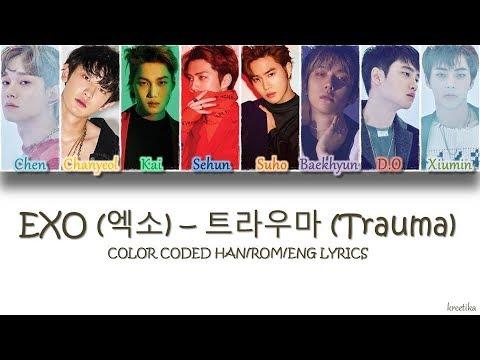 EXO (엑소) – 트라우마 (Trauma) [COLOR CODED HAN/ROM/ENG LYRICS]