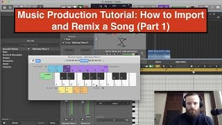 Music Production Tutorial: How to Import and Remix a Song Effectively - Part 1