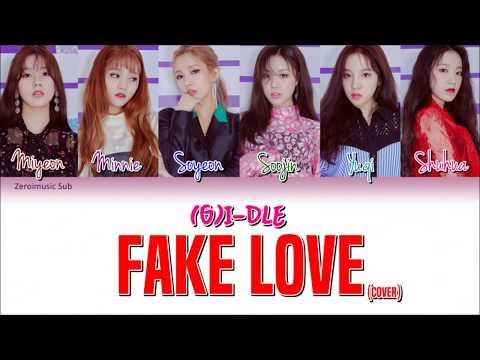 (G)I - DLE (여자)아이들 - Fake Love (Cover) -가사 (Sub español+Eng Sub+Roma+Han+Lyrics+Colorcodedlyrics)