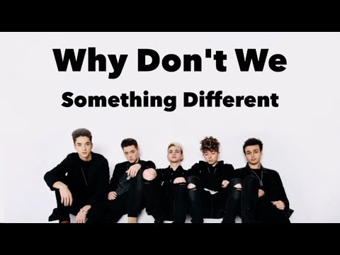 Thumbnail: Something Different (lyrics) by Why Don't We