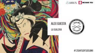Alex Guesta - La Galera [Sosumi Records]