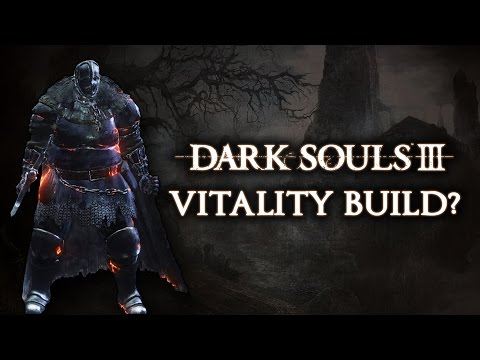 Dark Souls 3 - A Vitality Build?