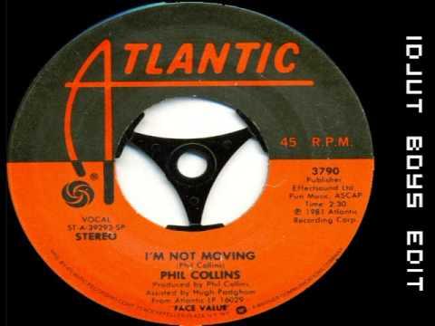 Phil Collins - I'm Not Moving - Idjut Boys edit