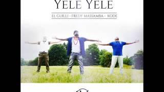 El Guilli x Fredy Massamba x Kode - Yele Yele  (Audio)