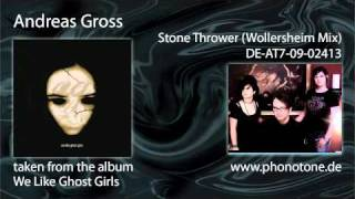 Andreas Gross - Stone Thrower (Wollersheim Mix)