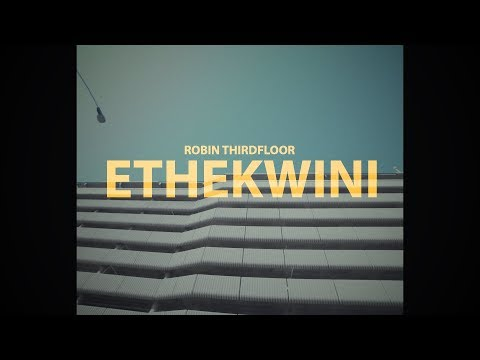 Robin Thirdfloor - Ethekwini (Official Music Video)