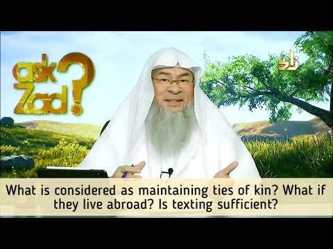 What is considered maintaining ties of kinship, what if they live abroad Is texting sufficient Assim