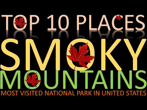 Top 10  Places to Visit in Smoky Mountains