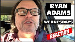 Ryan Adams Wednesdays Review and Reaction | Ryan Adams Surprise Release