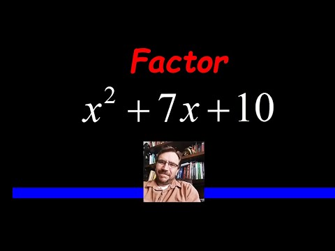 Factor the Trinomomial x^2 + 7x + 10