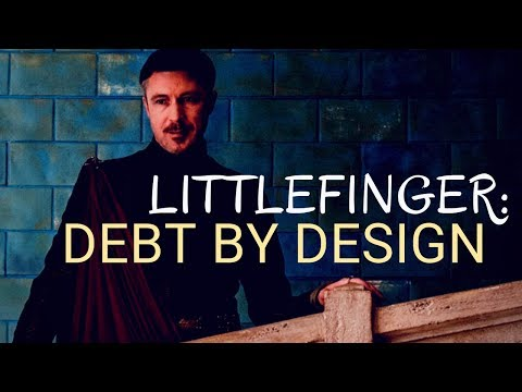 Game Of Thrones/ASOIAF Theories | Mysteries, Myths, And Motives | Littlefinger: Debt By Design