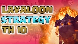 Lavaloon Strategy Town Hall 10 2017 | TH10 vs TH10 War Strategies | Clash of Clans