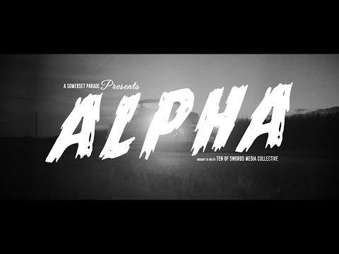 "A SOMERSET PARADE - ""Alpha"" Official Music Video"