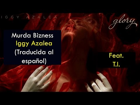 Iggy Azalea - Murda Bizness (Feat. T.I.) (Traducida al español)