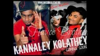 Repeat youtube video Havoc Brothers Kannaley Kollathey Full Song lyrics