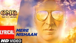 Mere Nishaan Song With Lyrics  | Oh My God | Akshay Kumar, Paresh Rawal