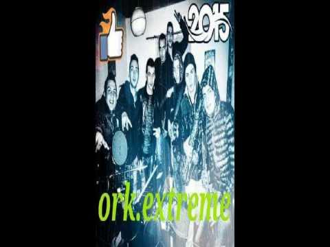 Ork.Extreme Band - ekstremna devqtka 2015 HIT!!!