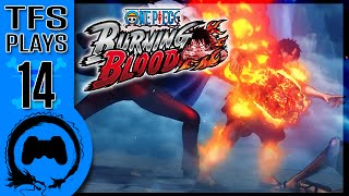 ONE PIECE: Burning Blood - 14 - TFS Plays (TeamFourStar)