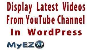 Video How to Display Latest Videos from YouTube Channel in WordPress | YouTube Channel Gallery Plugin download MP3, 3GP, MP4, WEBM, AVI, FLV Maret 2018