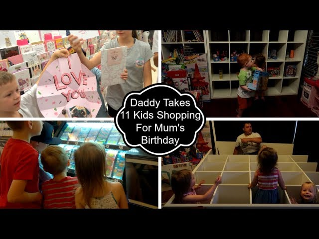DADDY Takes 11 KIDS SHOPPING For Mums Birthday