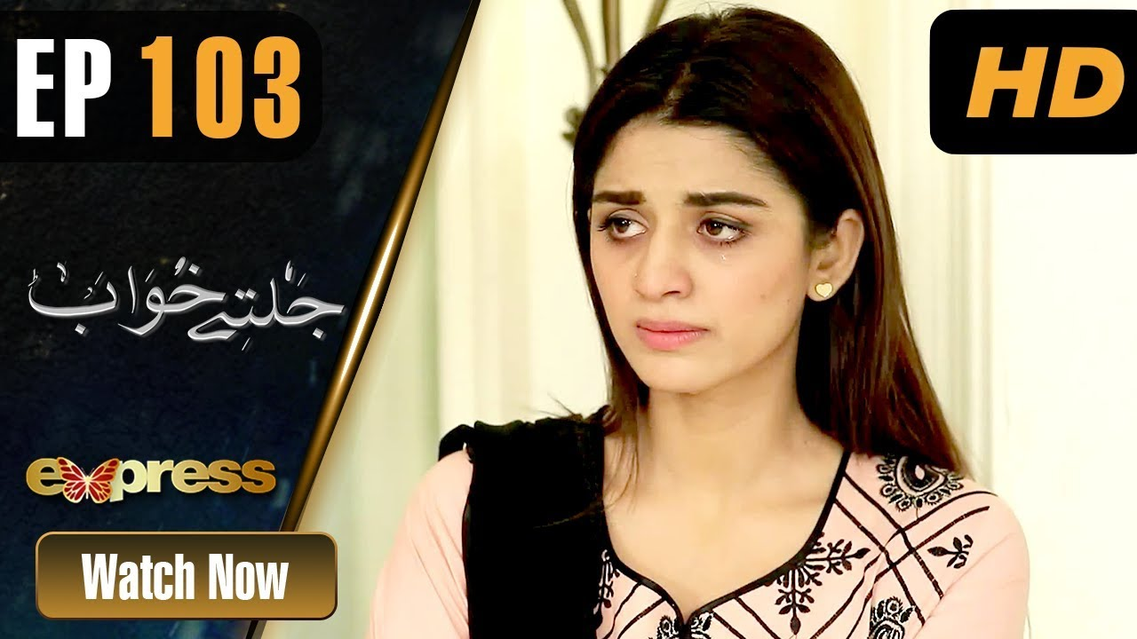 Jaltay Khwab - Episode 103 Express TV Mar 29