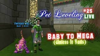 Live - Wizard101 Pet Leveling #25 - BABY TO MEGA (UNLESS IT FAILS)