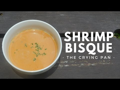 SHRIMP BISQUE Recipe | THE CRYING PAN