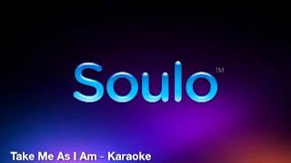 Take Me As I Am (Karaoke)