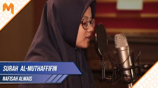 Murottal Quran Merdu Surah Al-Muthaffifin || Nafisah Almais Aidiyah