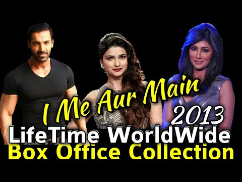 I me aur main 2013 bollywood movie lifetime worldwide box office collection verdict hit or flop - Box office collection hindi ...