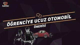 Öğrenciye Ucuz Otomobil Önerisi   AutoClub