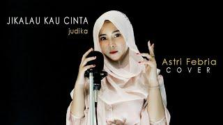 Download lagu Jikalau Kau Cinta - Judika | Astri Febria Cover
