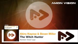 Akira Kayosa & Bevan Miller - The Witch Hunter (Original Mix)