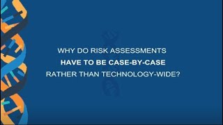 Why do risk assessments have to be case-by-case rather than technology wide?