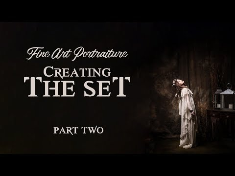 FINE ART PORTRAITURE | Creating The Set - PART 2