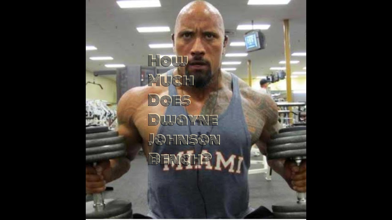 "HOW MUCH DOES DWAYNE ""THE ROCK"" JOHNSON BENCH PRESS"