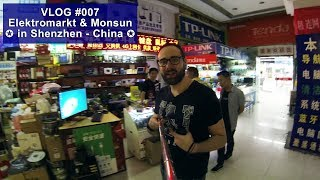 [VLOG #007] Elektronikmarkt und Monsun in Shenzhen - China 🇨🇳[HD]