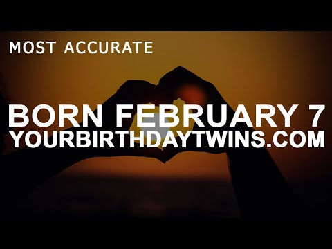 Born on February 7 | Birthday | #aboutyourbirthday | Sample