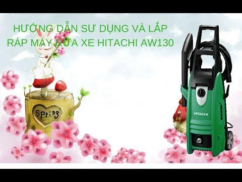 Hướng Dẫn Lắp Ráp Máy Phun Rửa Xe Hitachi AW130 - Nguyễn Kim