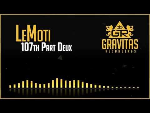 LeMoti - 107th Part Deux