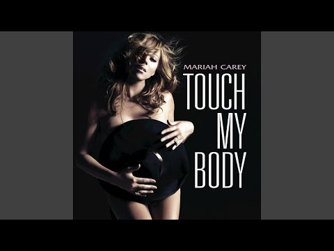Mariah Carey Touch My Body Video Download Mp3 Download