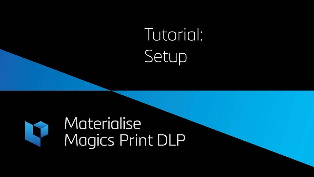 Tutorials Magics Print | Materialise