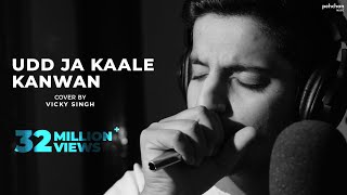 Download Udd Ja Kaale Kanwan - Unplugged Cover | Vicky Singh | Gadar | Udit Narayan | Sunny Deol | Ameesha P MP3 song and Music Video