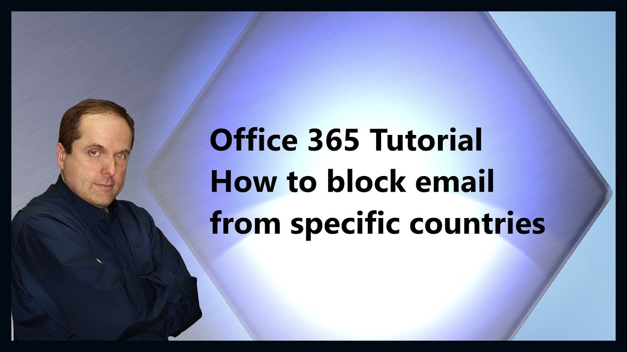 Office 365 Tutorial How to block email from specific countries